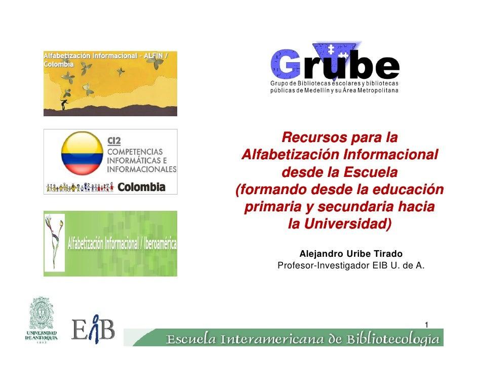 Recursos para la            Alfabetización Informacional                  desde la Escuela           (formando desde la ed...