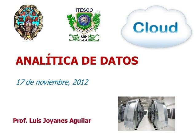 ANALÍTICA DE DATOS17 de noviembre, 2012Prof. Luis Joyanes Aguilar                             1