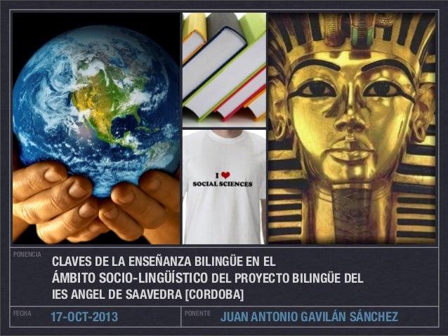 PONENCIA  CLAVES DE LA ENSEÑANZA BILINGÜE EN EL ÁMBITO SOCIO-LINGÜÍSTICO DEL PROYECTO BILINGÜE DEL IES ANGEL DE SAAVEDRA [...