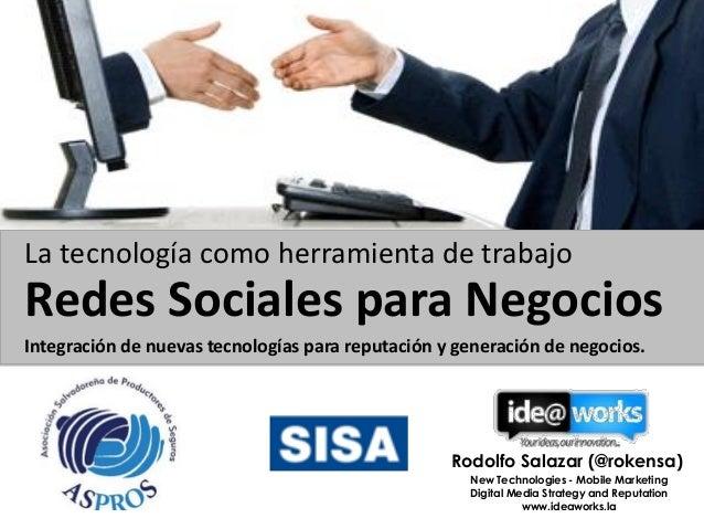 La tecnología como herramienta de trabajo  Redes Sociales para Negocios Integración de nuevas tecnologías para reputación ...