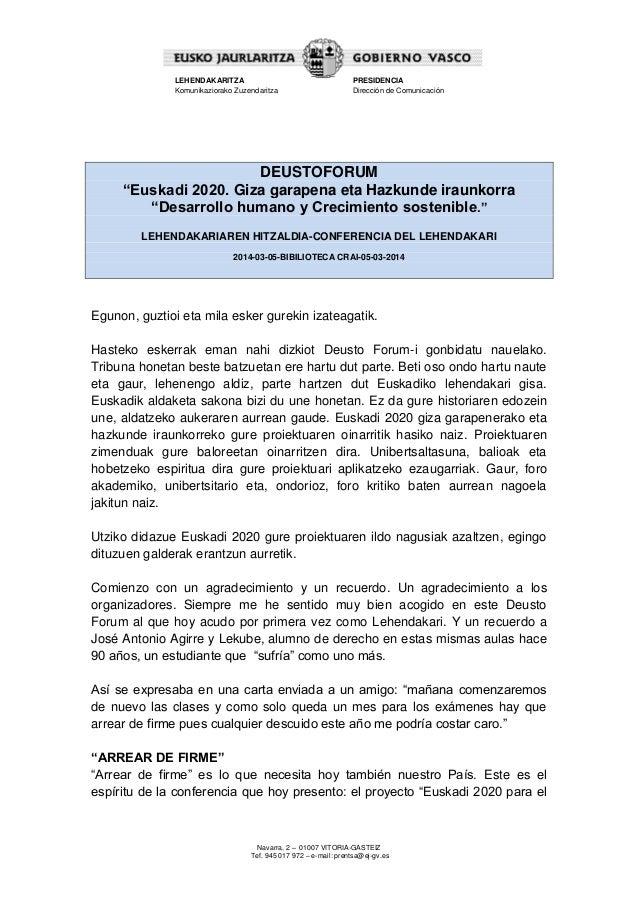 "LEHENDAKARITZA Komunikaziorako Zuzendaritza  PRESIDENCIA Dirección de Comunicación  DEUSTOFORUM ""Euskadi 2020. Giza garape..."