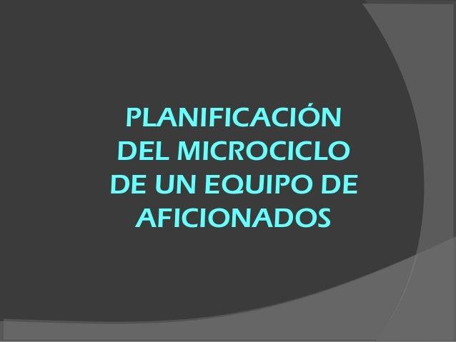 PLANIFICACIÓN DEL MICROCICLO DE UN EQUIPO DE AFICIONADOS