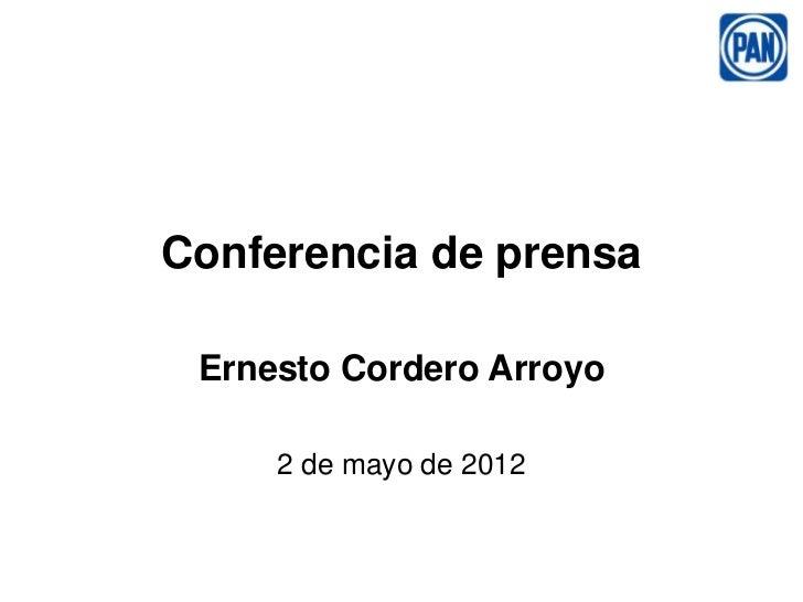 Ernesto Cordero: Conferencia de Prensa: 02 de mayo de 2012