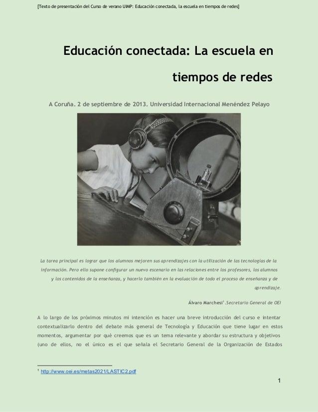[Texto de presentación del Curso de verano UIMP: Educación conectada, la escuela en tiempos de redes] Educación conectada:...