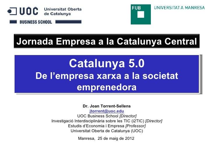 Jornada Empresa a la Catalunya Central                 Catalunya 5.0   De l'empresa xarxa a la societat            emprene...