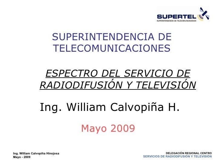 SERVICIO DE RADIODIFUSIÓN Y TELEVISIÓN                              SUPERINTENDENCIA DE                           TELECOMU...
