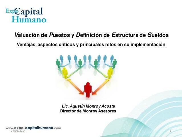 Valuación de Puestos y Definición de Estructura de Sueldos Ventajas, aspectos críticos y principales retos en su implement...