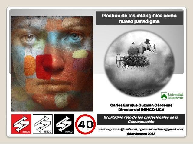 carloseguzman@cantv.net; cguzmancardenas@gmail.com Carlos Enrique Guzmán Cárdenas Director del ININCO-UCV El próximo reto ...