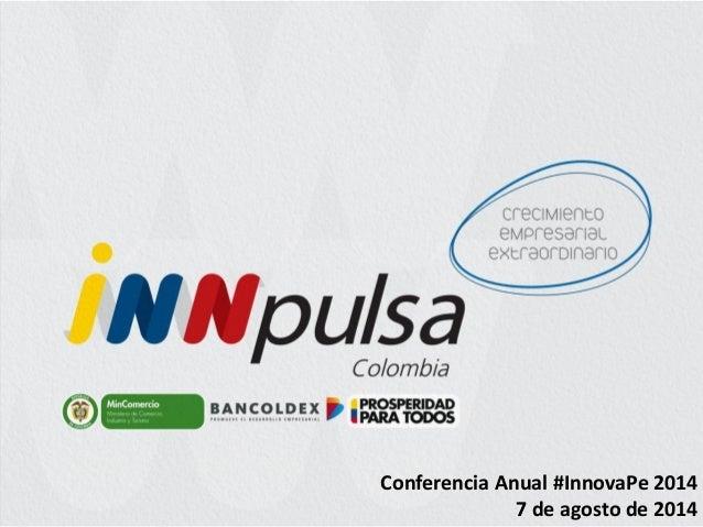 Conferencia Anual #InnovaPe2014  7 de agosto de 2014