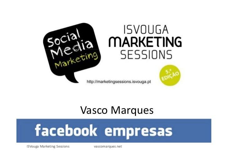 Vasco MarquesISVouga Marketing Sessions     vascomarques.net