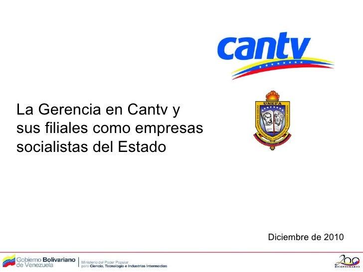 Diciembre de 2010 La Gerencia en Cantv y sus filiales como empresas socialistas del Estado