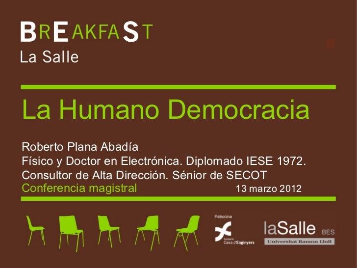 Conferencia la humano democracia  13 03-2012