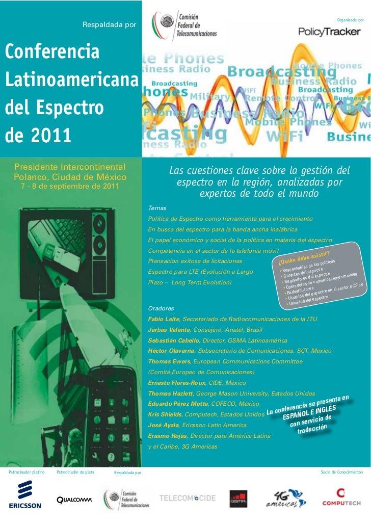 Organizada por                                     Respaldada porConferenciaLatinoamericanadel Espectrode 2011  Presidente...