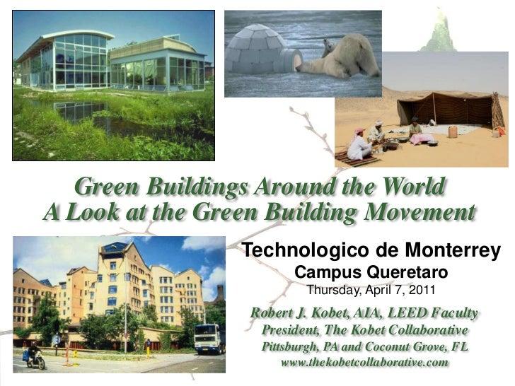 Green Buildings Around the WorldA Look at the Green Building Movement                Technologico de Monterrey            ...