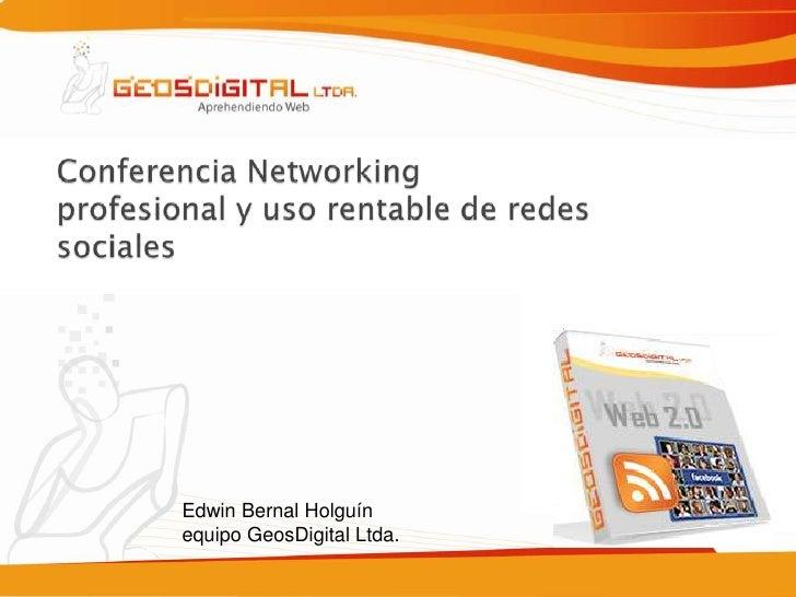 Conferencia Networking Profesional y Uso Rentable De Redes Sociales