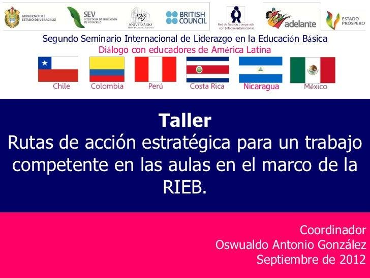 Segundo Seminario Internacional de Liderazgo en la Educación Básica               Diálogo con educadores de América Latina...