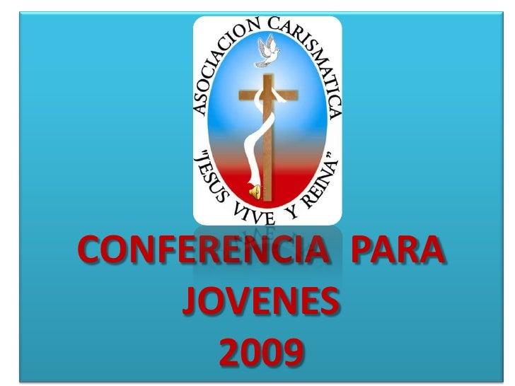 CONFERENCIA  PARA  JOVENES2009<br />