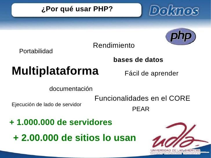¿Por qué usar PHP?                                Rendimiento   Portabilidad                                     bases de ...