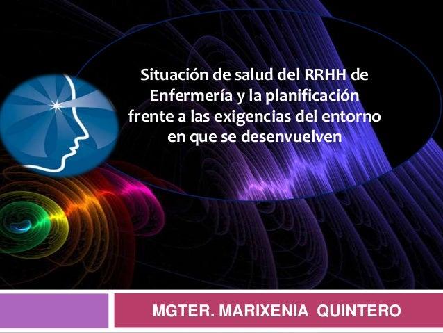 Situación de salud del RRHH de Enfermería y la planificación frente a las exigencias del entorno en que se desenvuelven  M...