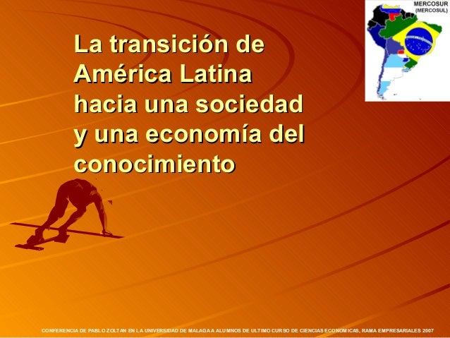 Conferencia sobre la transicion de America Latina - Pablo Zoltan