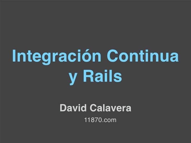 Conferencia Rails: Integracion Continua Y Rails