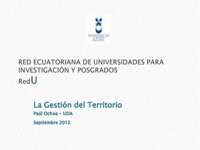 La Gestión del TerritorioPaúl Ochoa - UDASeptiembre 2012
