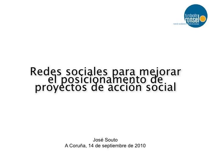 Redes sociales para mejorar    el posicionamento de  proyectos de acción social                      José Souto       A Co...
