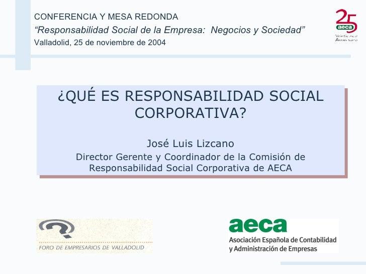 """CONFERENCIA Y MESA REDONDA """" Responsabilidad Social de la Empresa:  Negocios y Sociedad"""" Valladolid, 25 de noviembre de 20..."""
