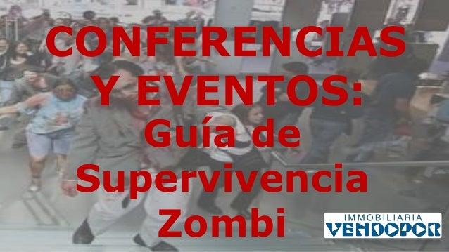 CONFERENCIAS Y EVENTOS: Guía de Supervivencia Zombi