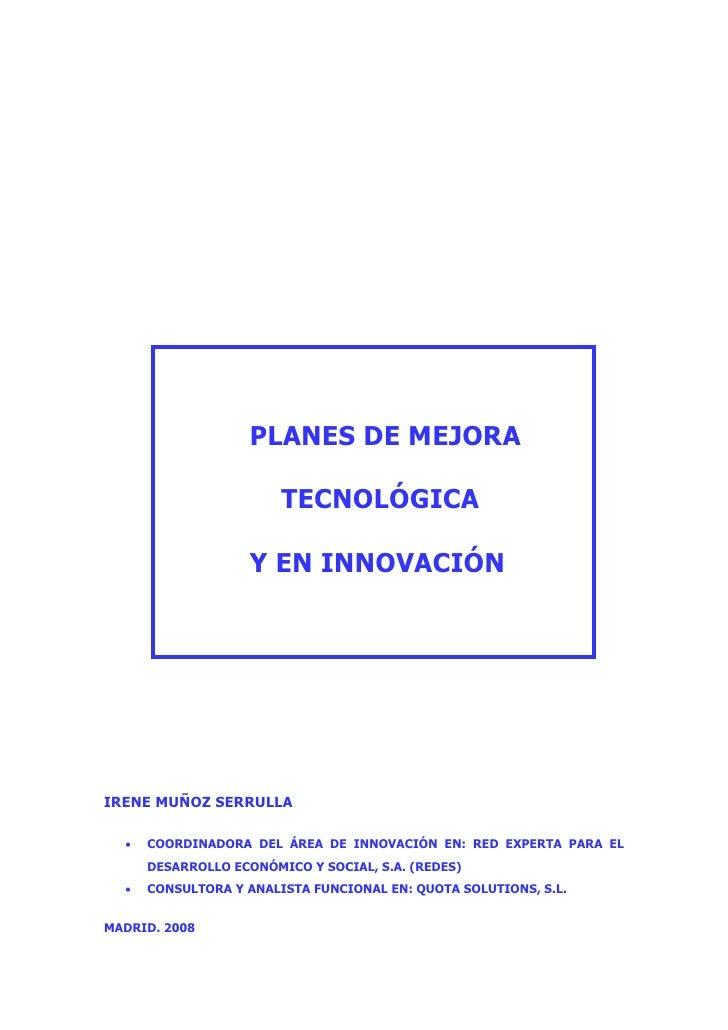 PLANES DE MEJORA                        TECNOLÓGICA                    Y EN INNOVACIÓNIRENE MUÑOZ SERRULLA  •   COORDINADO...