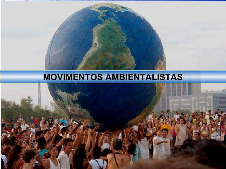 MOVIMENTOS AMBIENTALISTAS