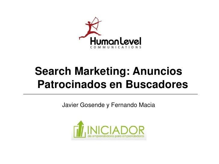 Search Marketing: Anuncios Patrocinados en Buscadores     Javier Gosende y Fernando Macia