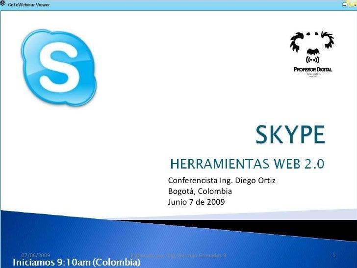 Conferencista Ing. Diego Ortiz                            Bogotá, Colombia                            Junio 7 de 2009     ...