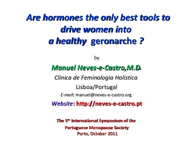 Are hormones the only best tools to        drive women into     a healthy geronarche ?                        by      Manu...