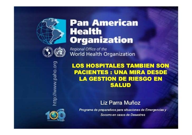 2010               LOS HOSPITALES TAMBIEN SON                PACIENTES : UNA MIRA DESDE                 LA GESTION DE RIES...