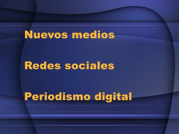 Nuevos medios Redes sociales Periodismo digital