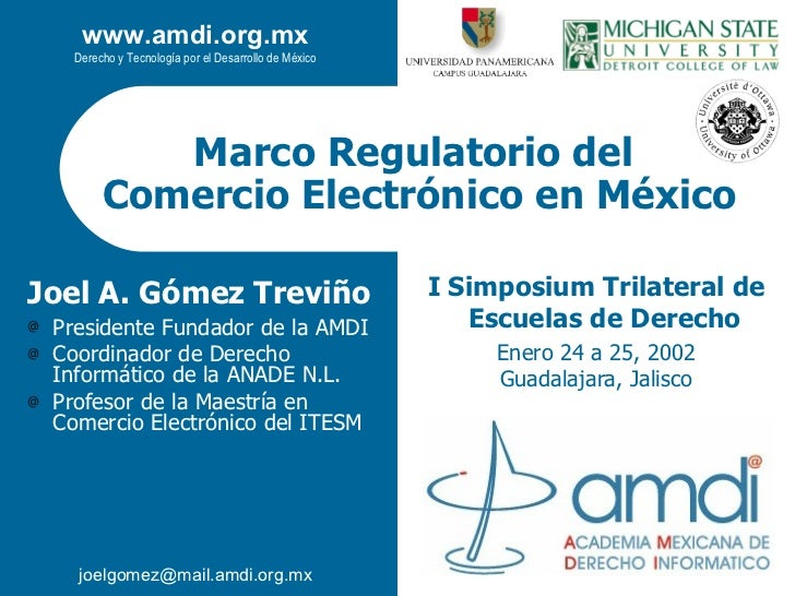 Marco Regulatorio del  Comercio Electrónico en México I Simposium Trilateral de Escuelas de Derecho Enero 24 a 25, 2002 Gu...