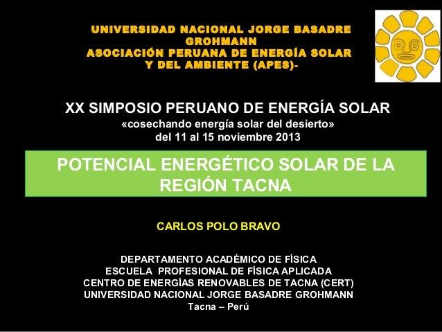 UNIVERSIDAD NACIONAL JORGE BASADRE GROHMANN ASOCIACIÓN PERUANA DE ENERGÍA SOLAR Y DEL AMBIENTE (APES )   XX SIMPOSIO PERU...