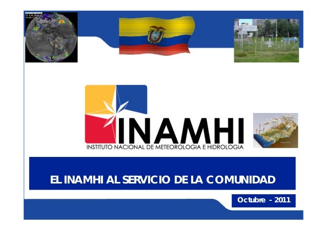 EL INAMHI AL SERVICIO DE LA COMUNIDAD                              Octubre - 2011