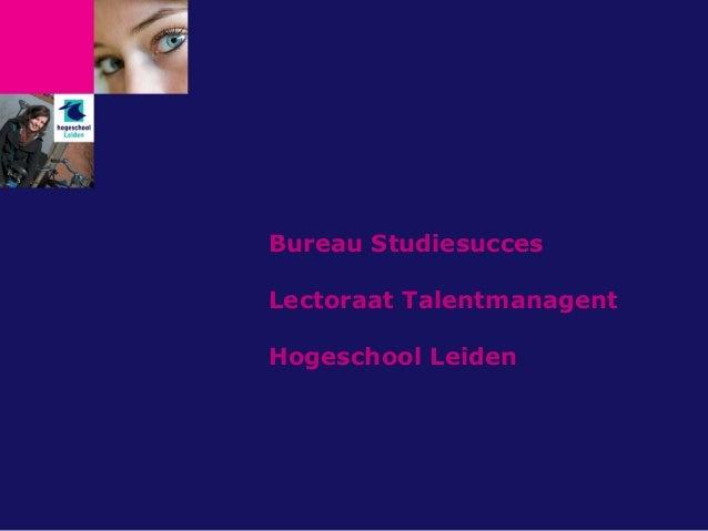De Academische Werkplaats: Bureau Studie Succes Hogeschool Leiden