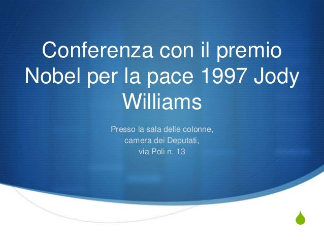Conferenza con il premio Nobel per la pace 1997 Jody Williams presso la Camera dei Deputati