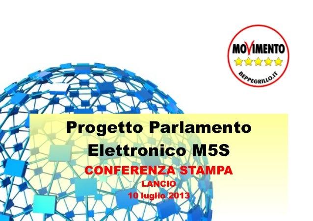 Progetto Parlamento Elettronico M5S CONFERENZA STAMPA LANCIO 10 luglio 2013