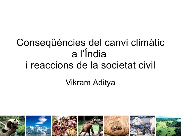 Conseqüències del canvi climàtic a l'Índia  i reaccions de la societat civil Vikram Aditya