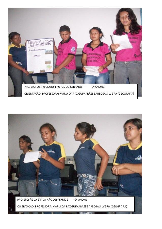 PROJETO: OS PRECIOSOS FRUTOS DO CERRADO - 9º ANO 03 ORIENTAÇÃO: PROFESSORA: MARIA DA PAZ GUIMARÃES BARBOSA SILVEIRA (GEOGR...
