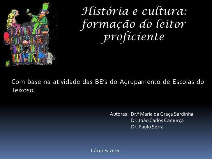 História e cultura:                     formação do leitor                         proficienteCom base na atividade das BE...
