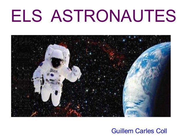 ELS ASTRONAUTES Guillem Carles Coll