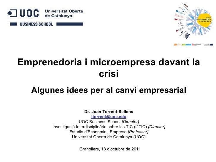 Dr. Joan Torrent-Sellens [email_address] UOC Business School  [Director] Investigació Interdisciplinària sobre les TIC (i2...