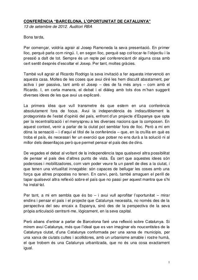 """CONFERÈNCIA """"BARCELONA, L'OPORTUNITAT DE CATALUNYA""""13 de setembre de 2012. Auditori RBABona tarda,Per començar, voldria ag..."""
