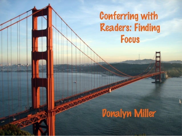 Conferring with Readers: Finding Focus  Donalyn Miller