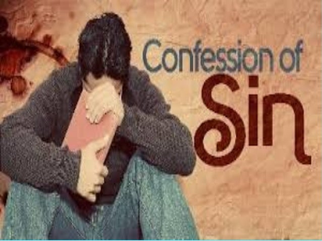 NT on Confessing Sins     Matthew 3:5-6 5 Then Jerusalem, all Judea, and all the region around the Jordan went out to hi...